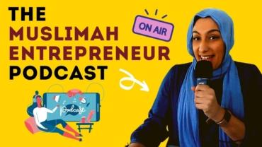 the Muslimah entrepreneur podcast